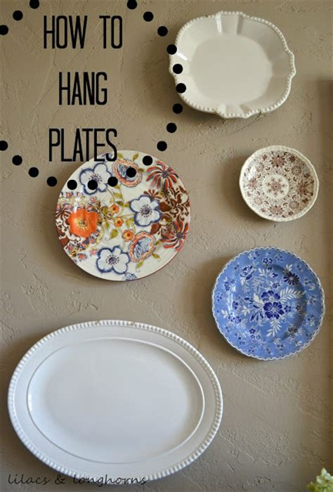 Hanging Wall Plates Lilacs And Longhorns How To Hang Plates