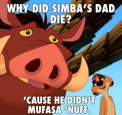 Mufasa Meme - 17 jokes only true fans of the lion king will appreciate