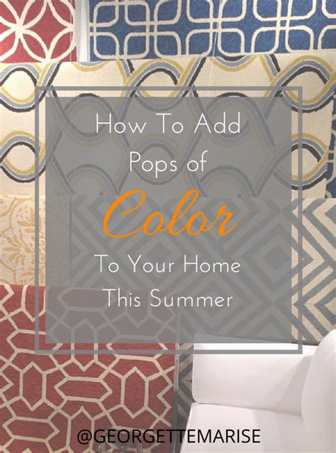 add summer to your home how to add pops of colors to your home this summer