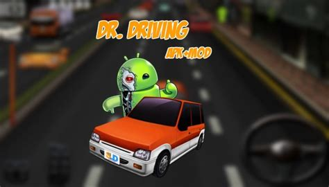 free download dr driving 2 mod apk 1 09 unlimited coins dr driving mod apk dr driving v1 49 mod apk eu sou android