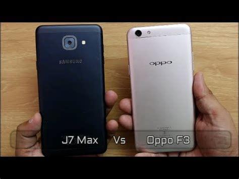 Samsung J7 Vs Oppo F3 Samsung Galaxy J7 Max Vs Oppo F3 Comparison And Speedtest