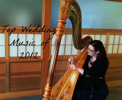Top Wedding Ceremony Music of 2012   The Classic Harpist