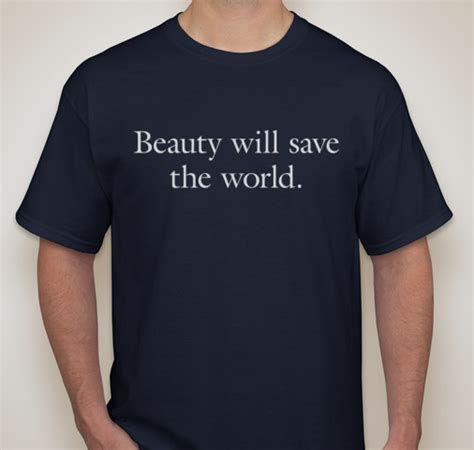 design lab create your own shirt beauty will save the world t shirt navy image journal