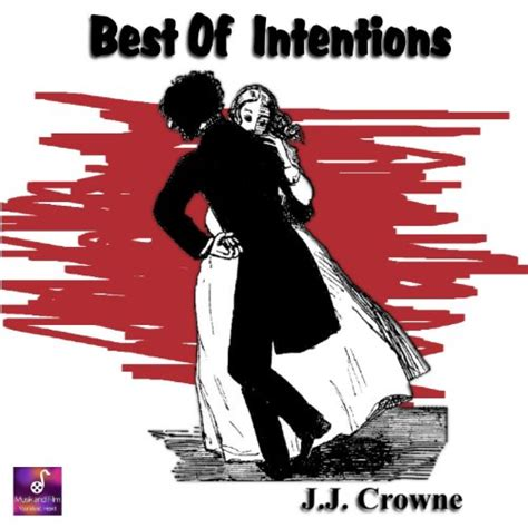 best of intentions best of intentions j j crowne mp3 downloads