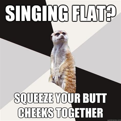 Flat Butt Meme - singing flat squeeze your butt cheeks together