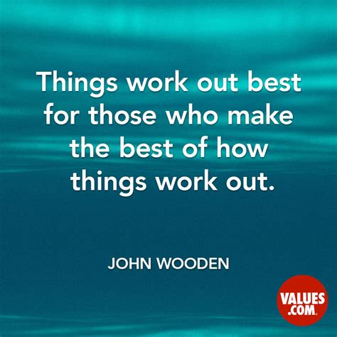 turn out the things turn out best for the people who make the best of