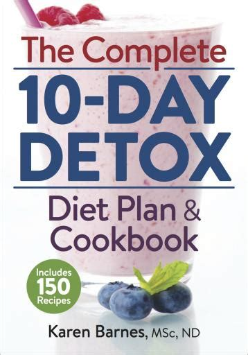 10 Day Diet Detox Book by The Complete 10 Day Detox Diet Plan Cookbook Robert