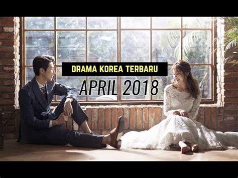 film korea romantis wajib nonton 6 drama korea april 2018 terbaru wajib nonton youtube
