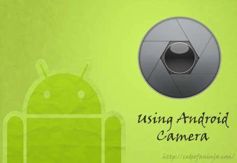 tutorial android camera android camera code tutorial android code ninja