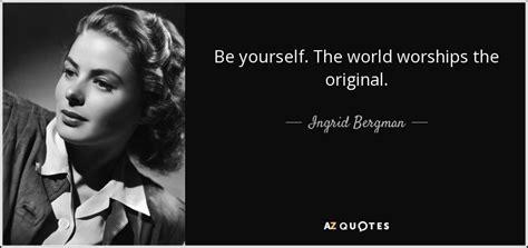 bergman best top 25 quotes by ingrid bergman a z quotes