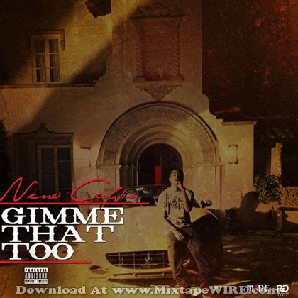 gimme that neno calvin gimme that too official mixtape download