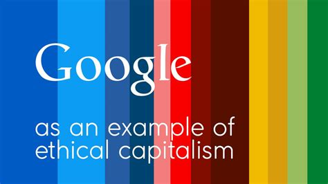 design is capitalism google is as exle of ethical capitalism youtube