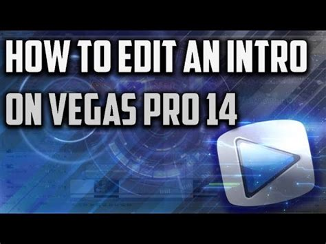templates for vegas pro 14 how to an edit an intro template on sony vegas pro 14