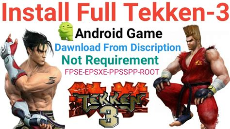 how to install full version android games how to download and install tekken 3 full version game in