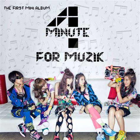 4minute For Muzik 4minute s for muzik 1st mini album custom cover by