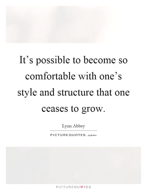 so comfortable it s possible to become so comfortable with one s