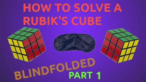 rubik 3x3 blindfolded tutorial noahcubes how to solve a rubik s cube blindfolded part