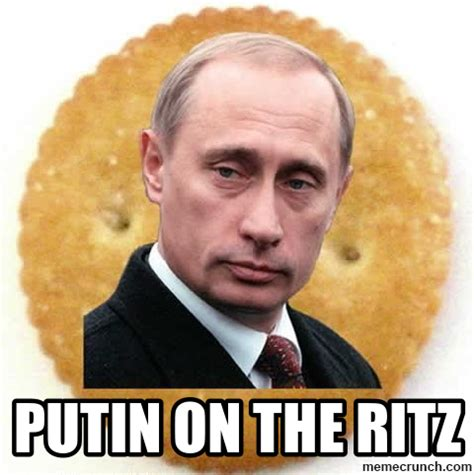 Putin Memes - putin on the ritz