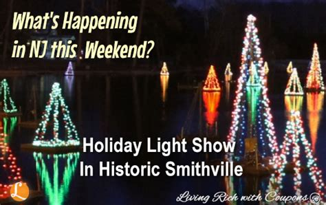 smithville holiday light show whats happening in nj this weekend nj events 12 20 14