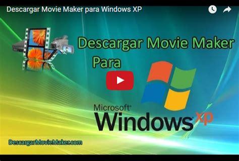 tutorial windows movie maker para windows 8 descargar movie maker para windows xp gratis