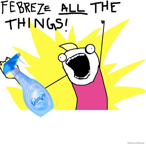 Febreze Meme - notes for my children s therapist i don t hate my mother