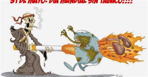imagenes impactantes sobre el tabaco 31 de mayo d 237 a mundial sin tabaco humor para