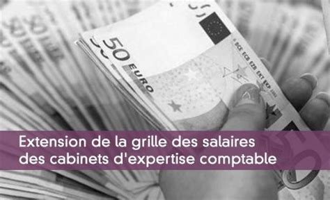 Grille Des Salaires Expertise Comptable by Experts Comptables Extension De La Grille Des Salaires 2016