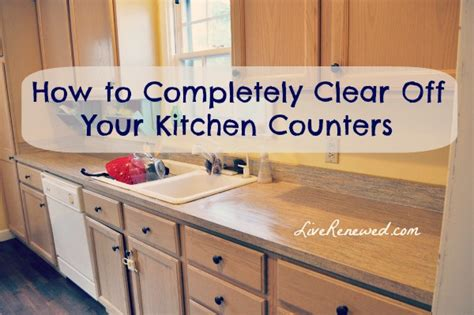make my kitchen how to completely clear off your kitchen counters live