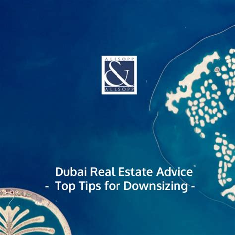 tips for downsizing dubai real estate advice tips downsizing