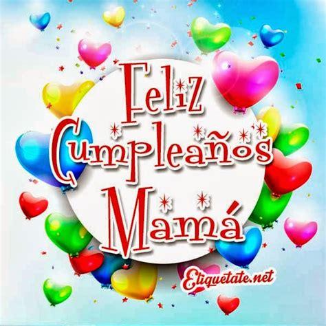 imagenes cumpleaños a mama imagenes de feliz cumplea 241 os mama para postear fotos de