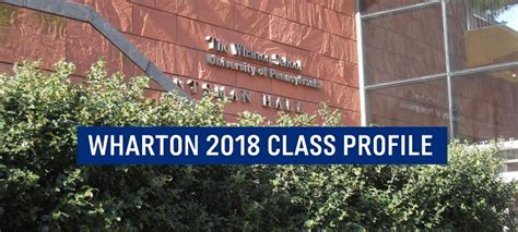 What Do You Need To Get Into Wharton Mba by Wharton 2018 Class Profile The Gmat Club
