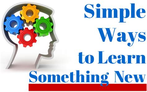 8 Ways To Discover New by Simple Ways To Learn Something New Thegoodstuff