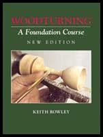 Woodturning A Foundation Course Author Keith Rowley