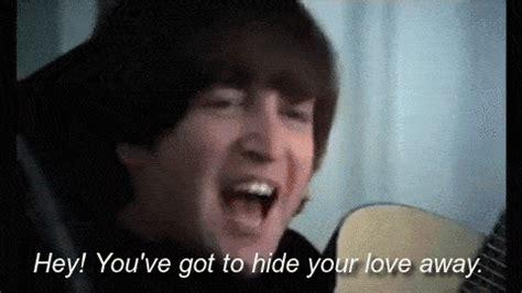 boys youve got to hide your away the top 10 best lennon lyrics