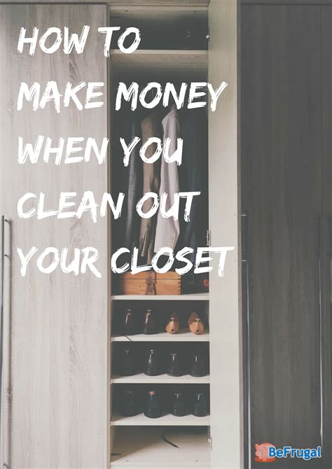 how to clean out your closet how to make money when you clean out your closet