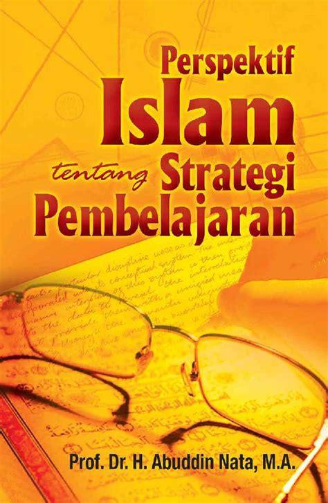 Buku Pendidikan Karakter Perspektif Islam jual buku perspektif islam tentang strategi pembelajaran oleh prof dr h abuddin nata ma