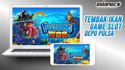 game slot  deposit murah slot pulsa asianbco fishing war youtube
