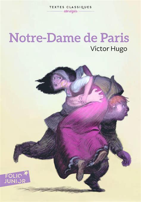 notre dame de paris folio 2070345831 livre notre dame de paris victor hugo folio junior folio junior textes classiques