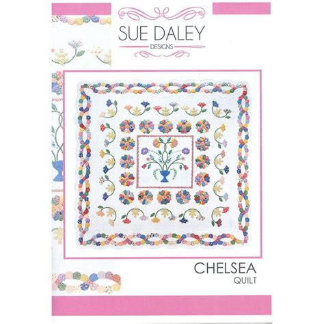 Sue Daley Quilt Patterns by Sue Daley Chelsea Pattern Sue Daley Designs