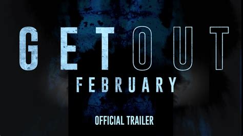 get out get out in theaters this february official trailer