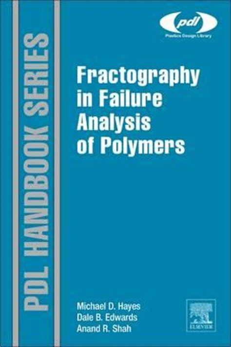 read fractography in failure analysis fractography in failure analysis of polymers michael