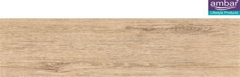 wood pattern vitrified tiles ambar lifestyle products