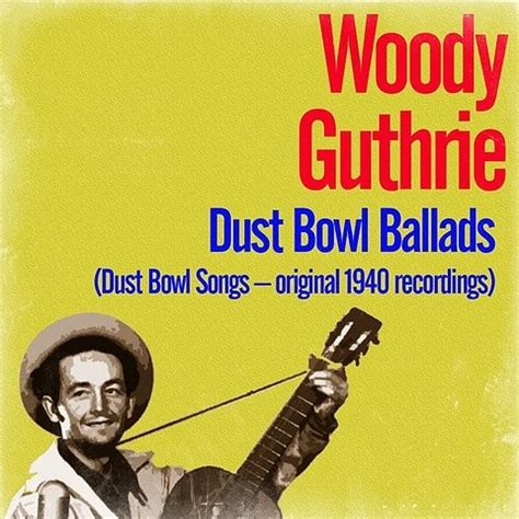 Mp3 For Woody Types by Dust Bowl Ballads Dust Bowl Songs Original 1940