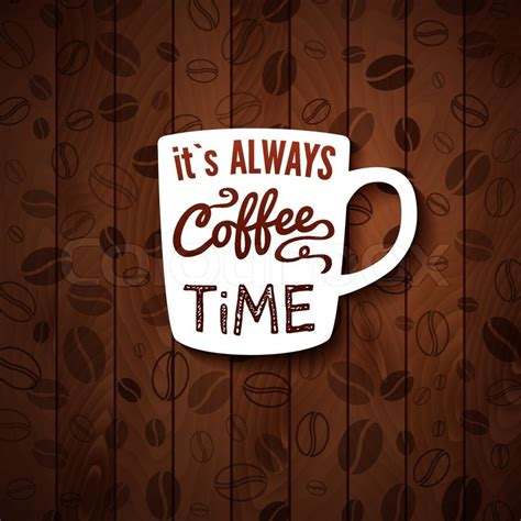 coffee poster wallpaper it is always coffee time poster with coffee cups on a