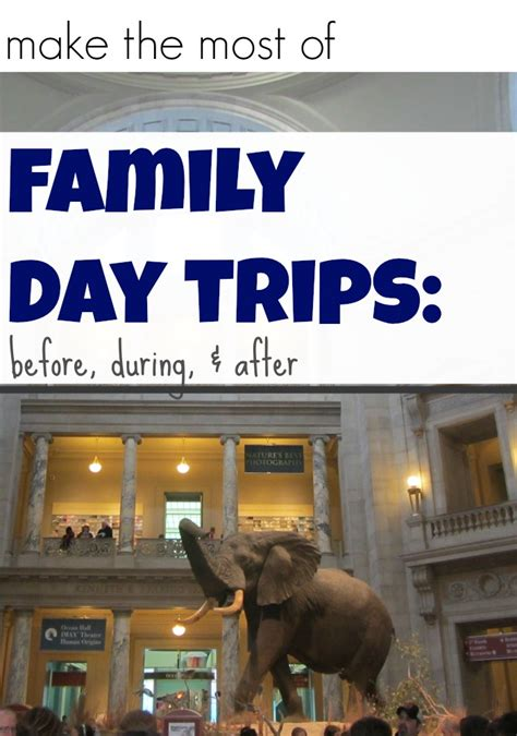 day trips how to make the most of a day trip to museum farm or