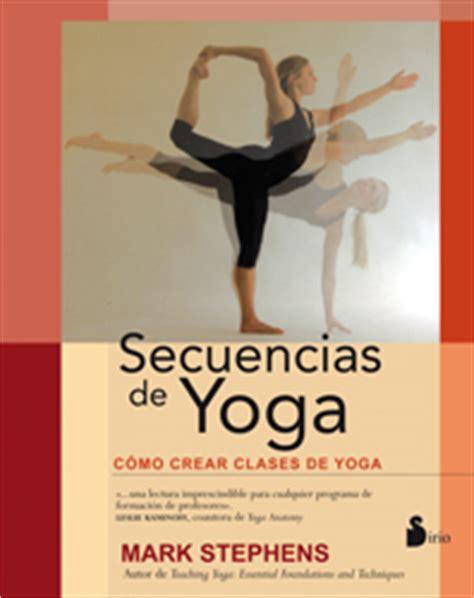 libro ajustes de yoga libro secuencias de yoga c 243 mo crear clases de yoga yoga en red