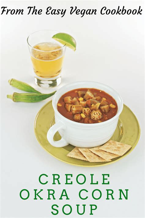 the simply vegan cookbook easy healthy and filling plant based recipes anyone can cook books creole okra corn soup from the easy vegan cookbook