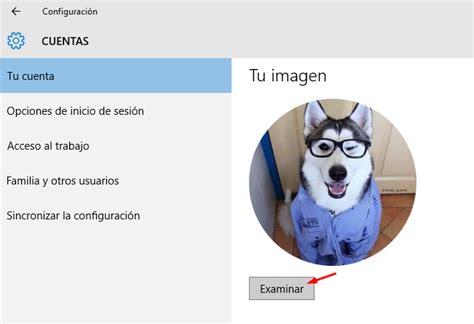 imagenes usuario windows 10 cambiar imagen de cuenta de usuario en windows 10 pc