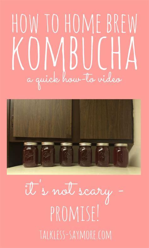 how to home brew kombucha talk less say more