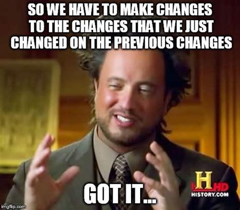 Memes About Change - ancient aliens meme imgflip